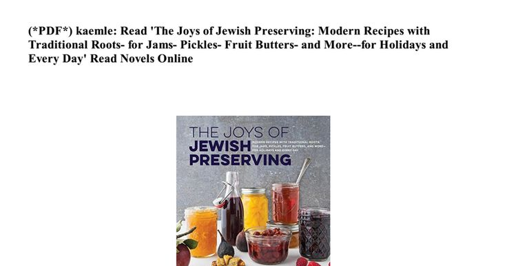 pdf-kaemle-read-the-joys-of-jewish-preserving-modern-recipes-with-traditional-roots-for-jams-pickles-fruit-butters-and-more-for-holidays-and-every-day-read-novels-online-e1501884750244.pdf