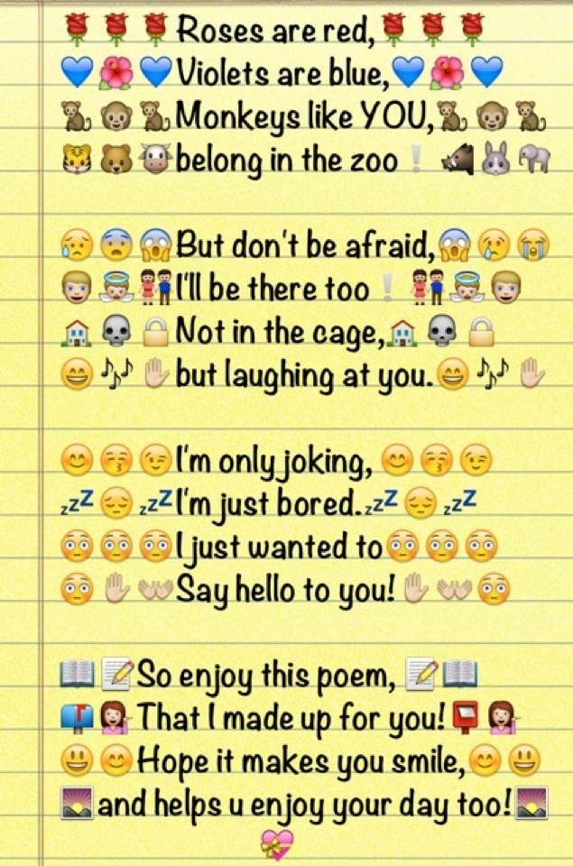 Roses are red.. Violets are blue... Haha funny poem my friend sent to me -Ellie