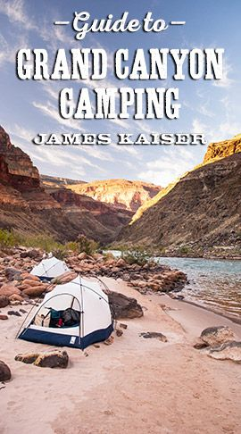 Complete guide to Grand Canyon camping, including the best campgrounds in Grand Canyon National Park. Where to camp, what to bring, how to avoid the crowds.