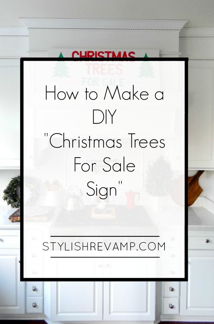 """How to make an easy DIY """"Christmas Trees for Sale""""sign."""