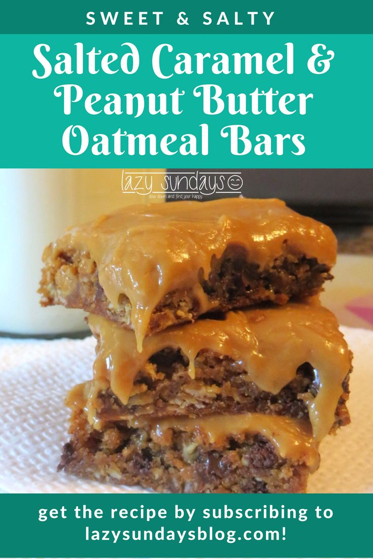 Salted Caramel & Peanut Butter Oatmeal Bars. THE best sweet and salty dessert bars you will ever try. Have them still warm with a glass of cold milk and done. Call it a day. You can die happy. :) Sign up for the recipe here! #desserts #food #sweetandsalty #saltedcaramel #peanutbutter #bars #lazysundays