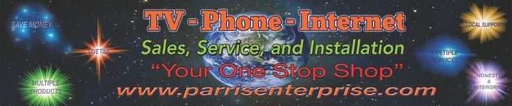 TV, Phone and Internet Services for Homes and Businesses. www.parrisenterprise.com