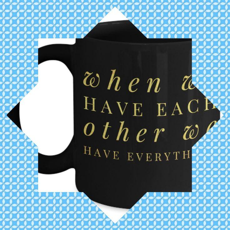 Valentinstag-Kaffeetasse – große Valentinsgruß-Geschenke – 11 Unze-Tasse – schwarze Tasse – wenn wir uns haben, haben wir alles   – Funny Drinkware Gift Idea