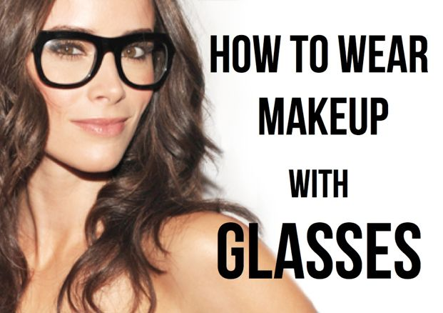 How to Wear Makeup with Glasses   College Gloss