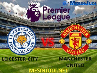 Prediksi Leicester City Vs Manchester United 5 Februari 2017