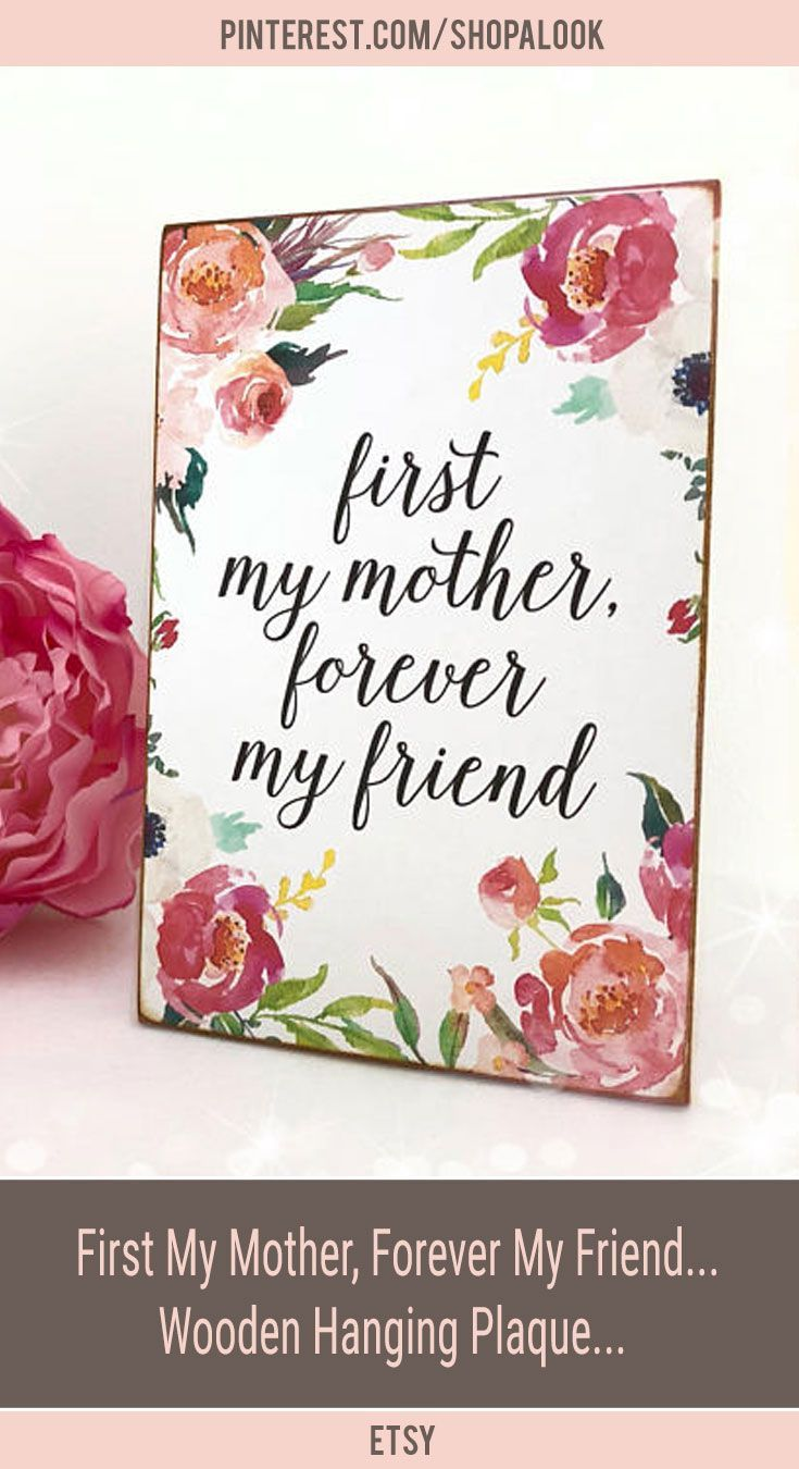 First My Mother Forever My Friend Mothers Day Wooden Hanging