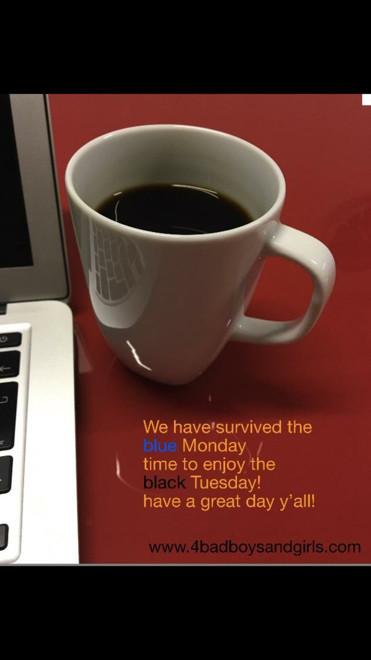 Have a great black Tuesday! ;)