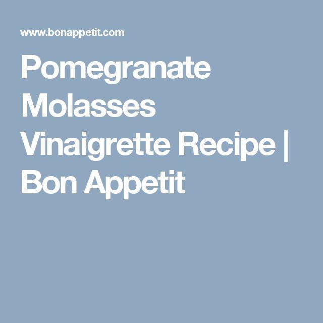 Pomegranate Molasses Vinaigrette Recipe | Bon Appetit