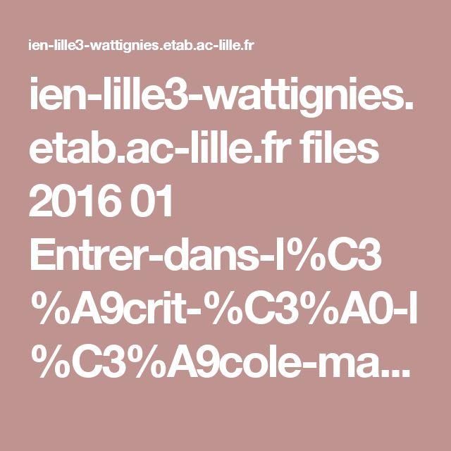 ien-lille3-wattignies.etab.ac-lille.fr files 2016 01 Entrer-dans-l%C3%A9crit-%C3%A0-l%C3%A9cole-maternelle-diaporama2decembre.pdf