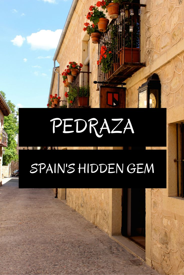 Visiting Pedraza, Spain: A charming medieval village in the province of Segovia, which is also an easy day trip from Madrid!