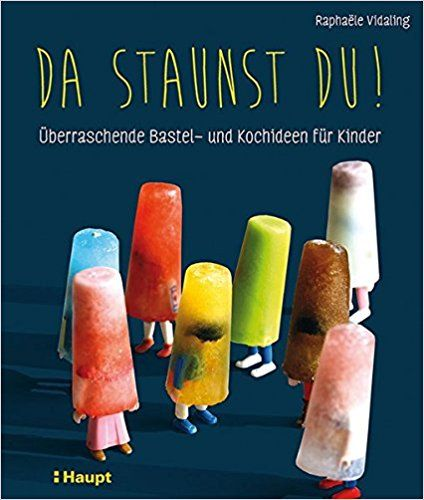 Da staunst du!: Überraschende Bastel- und Kochideen für Kinder: Amazon.de: Raphaële Vidaling: Bücher