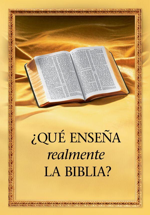 """Una Biblia abierta y el título del libro """"¿Qué enseña realmente la Biblia?"""" Toda la Escritura es inspirada por Dios, y útil para enseñar, para redargüir, para corregir, para instruir en justicia, 2 Timoteo 3:16"""