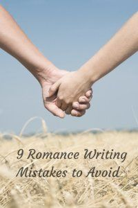 9 romance writing mistakes to avoid