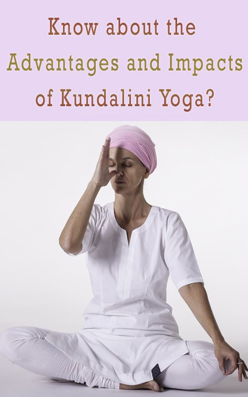 Know about the Advantages and Impacts of Kundalini Yoga?  #yoga #kundaliniyoga #benefits #advantage #yogaimpact #yogaschool #travel #yogaretreat