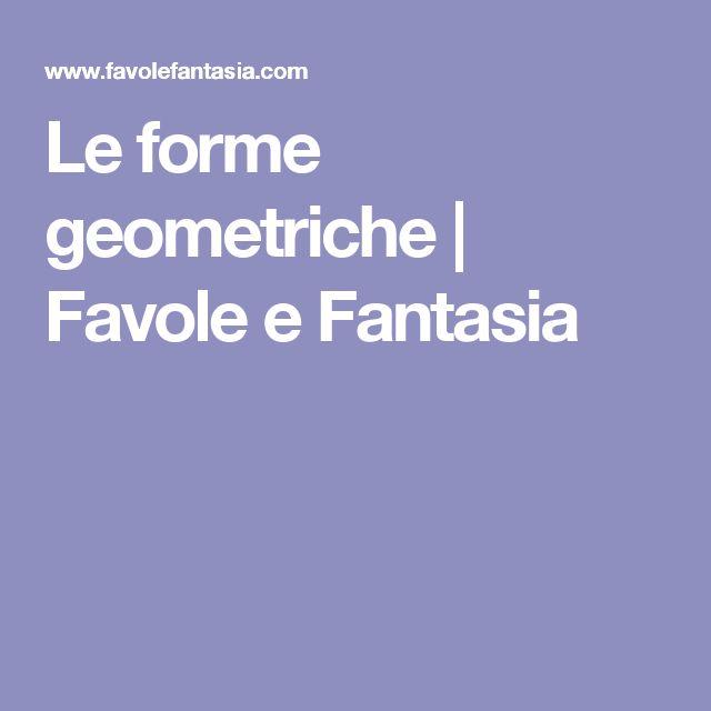Le forme geometriche | Favole e Fantasia