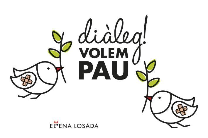 Diàleg! VOLEM PAU. By Elena Losada.