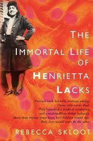 The Immortal Life of Henrietta Lacks by Rebecca Skloot.