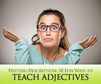 Defying Description: 10 Fun Ways to Teach Adjectives