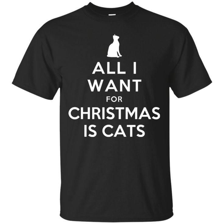 All I Want for Christmas is Cats Cotton T-Shirt #cats #christmas #catlady