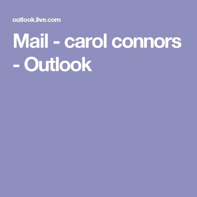 Mail - carol connors - Outlook