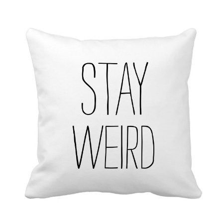 funny stay weird black white nodern trendy humor throw pillow cover 16 x 16 inch square