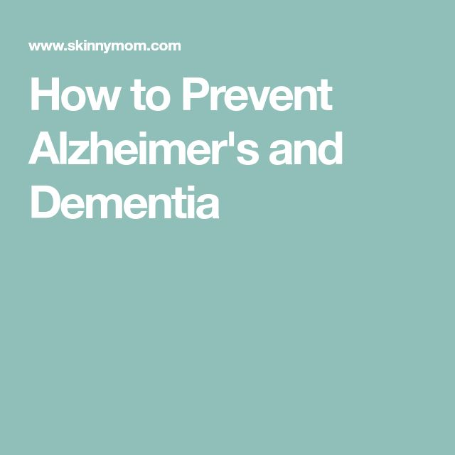 How to Prevent Alzheimer's and Dementia