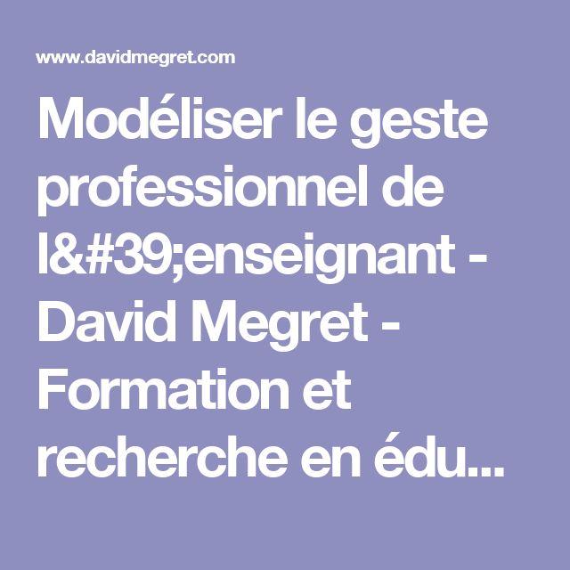 Modéliser le geste professionnel de l'enseignant - David Megret - Formation et recherche en éducation