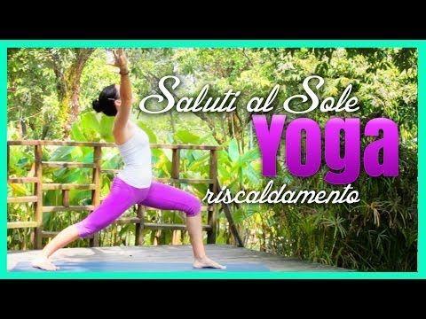 Yoga - Saluto al Sole - Esercizi di riscaldamento 3/3 - YouTube
