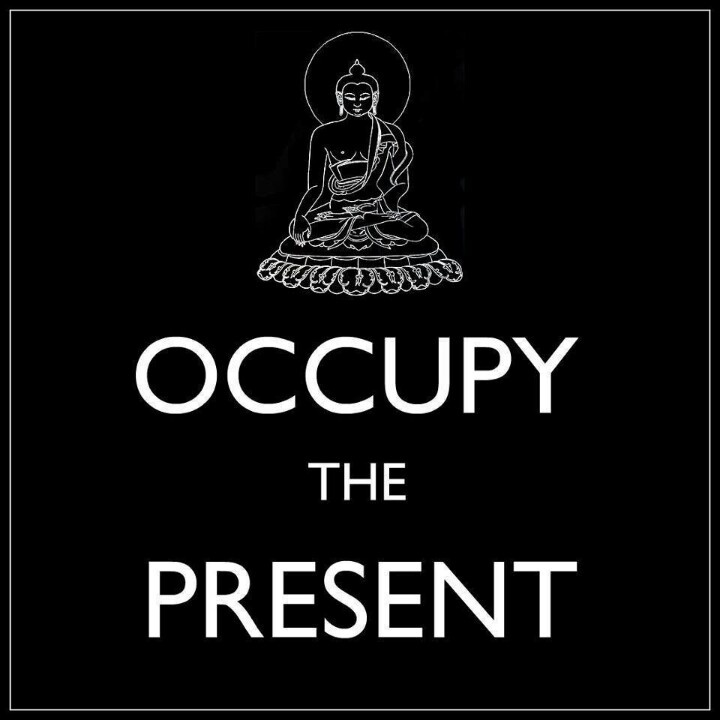 TO BE IN THE NOW     CARPE DIEM   Meditation / Buddhism Humor