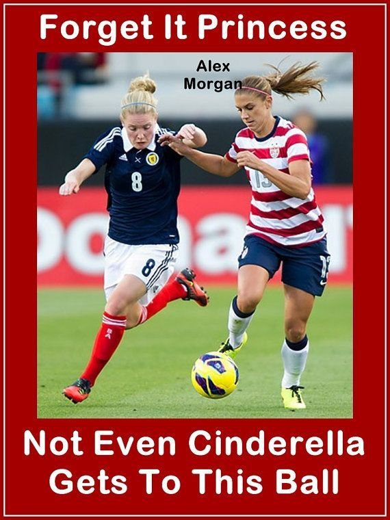 """Alex Morgan Soccer Quote Wall Art Poster Print 8x11"""" Red Forget It Princess Not Even Cinderella Gets To This Ball - Free USA Shipping on Etsy, $15.99 Soccer Quotes #Soccer #Quotes"""
