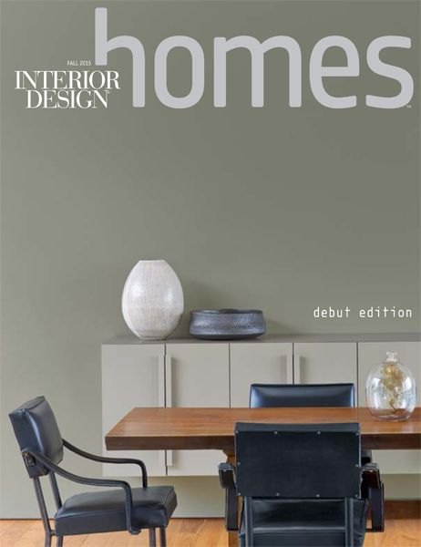 Homes Fall 2015. Interior Design MagazineMagazine ...