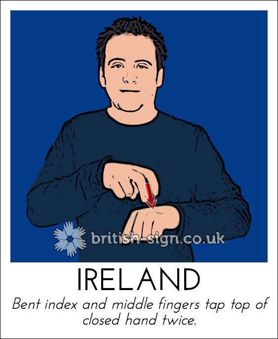 Today's British Sign Language sign is: IRELAND - Learn more at www.british-sign.co.uk