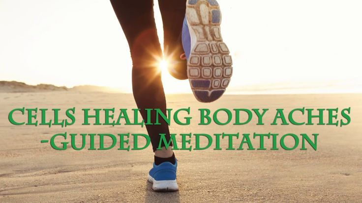 CELLS Healing Body Aches: Guided Meditation for Peace, Ease, Well-being - LISTEN Now=>