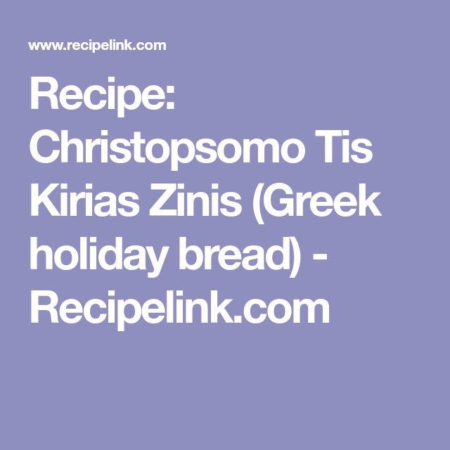 Recipe: Christopsomo Tis Kirias Zinis (Greek holiday bread) - Recipelink.com
