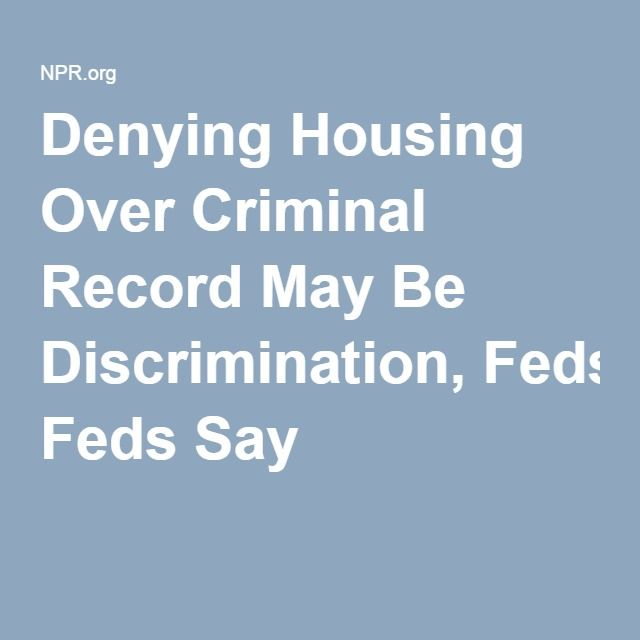 Denying Housing Over Criminal Record May Be Discrimination, Feds Say