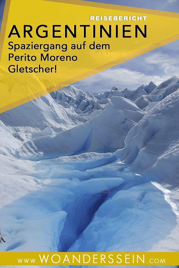 Spaziergang Auf Dem Perito Moreno Gletscher Mit Bildern Reisen Argentinien Sudamerika Reise
