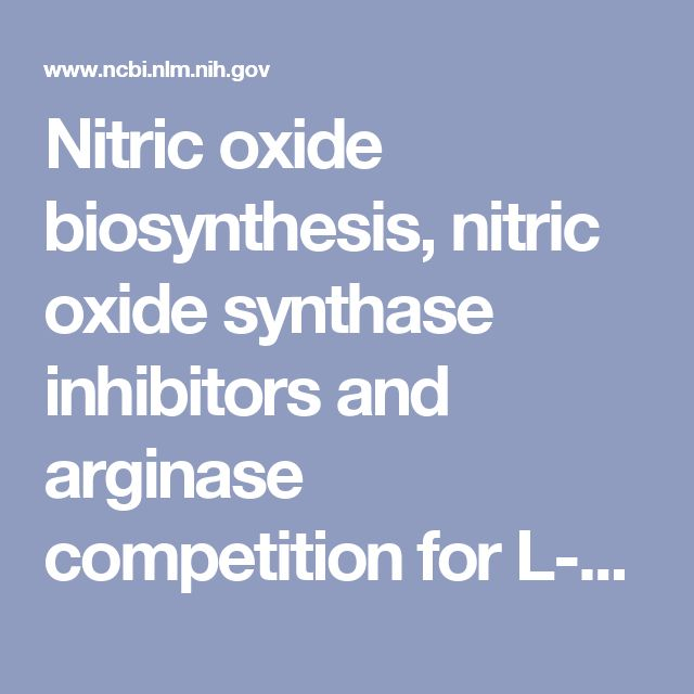 Nitric oxide biosynthesis, nitric oxide synthase inhibitors and arginase competition for L-arginine utilization. - PubMed - NCBI