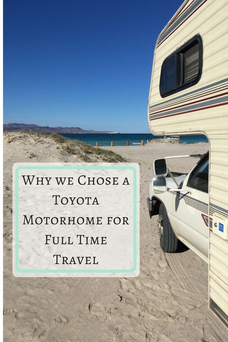 Why we chose a Toyota Motorhome for our full time camper lifestyle.