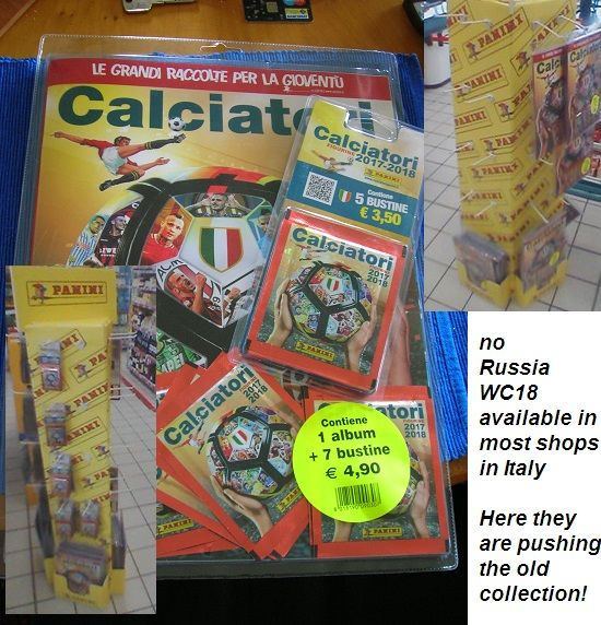 No Russia'18 for Italy? Well...   I wanted to post about stickers but war criminals in England &  France (without UN approval) launched missiles to try to start WW3 = a war crime, simple: No UN approval = war crime)   In Italy despair! Despair due to the same old 17/18 stuff back on shelves instead of Russia18 (but there's hope GB will not go to Russia so Italy can... if we have time, that is!