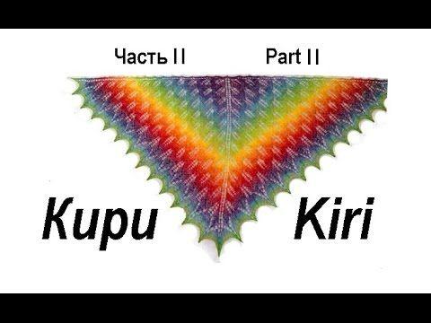 Как связать ажурную шаль Кири.Часть2/How to knit shawl Kiri.Part2