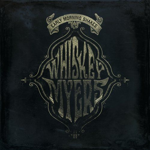 Whiskey Myers - Early Morning Shakes, Silver