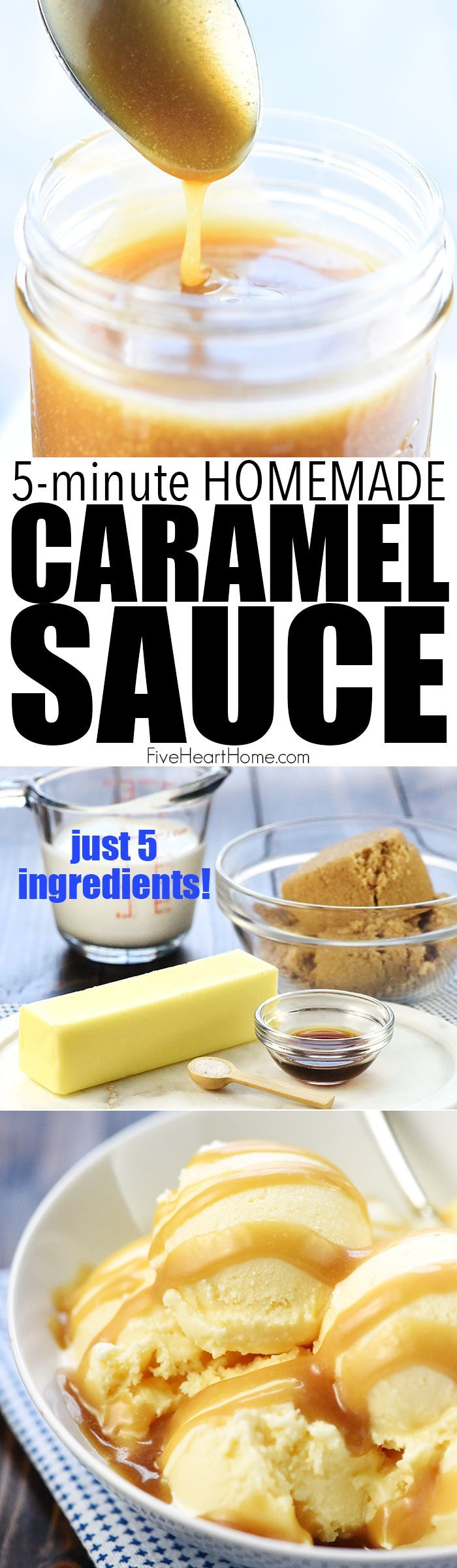 Quick & Easy Homemade Caramel Sauce ~ how to make yummy, thick caramel sauce with just five ingredients in five minutes...a perfect recipe for apples, brownies, ice cream, or as a gift! | FiveHeartHome.com via @fivehearthome