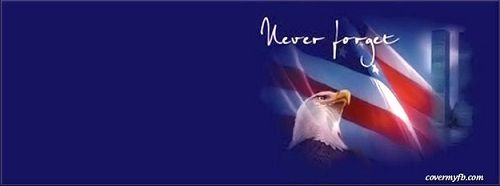 9 11 Tribute Never Forget Cover | collection of 9 11 2001 september 11 facebook cover timeline photos