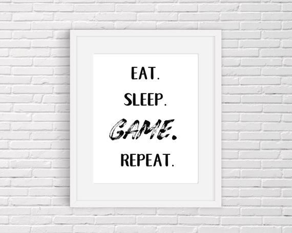 Eat. Sleep. GAME. Repeat. – 4 Sizes – Gamer Room Decor – Gamer Decor – Gaming Decor – Gaming – Gamer Gifts – Instant Download