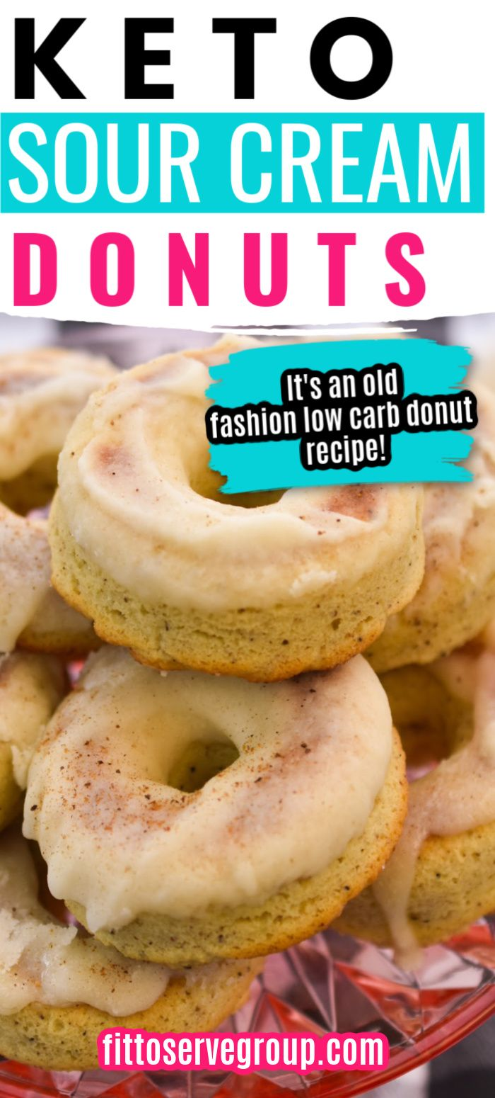 Keto Sour Cream Donuts In 2020 Sour Cream Donut Keto Donuts Low Carb Donut