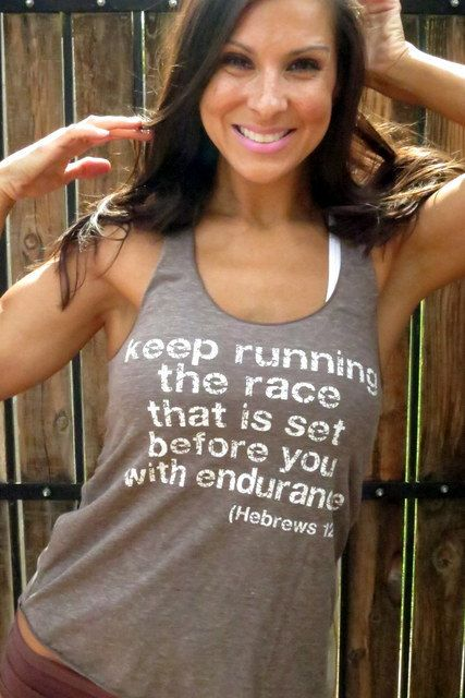 Keep Running the Race that is Set Before You with Endurance Burnout Workout Tank via Etsy.