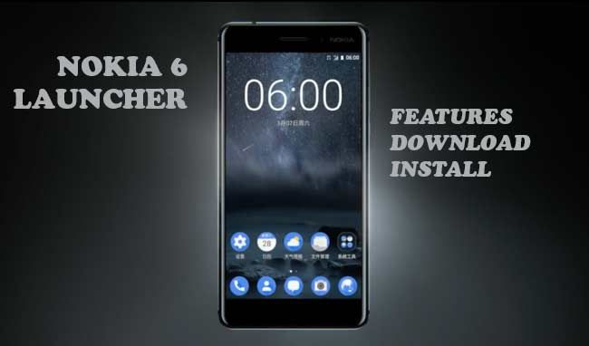 Download and Install Nokia 6 Launcher apk for all Android Devices
