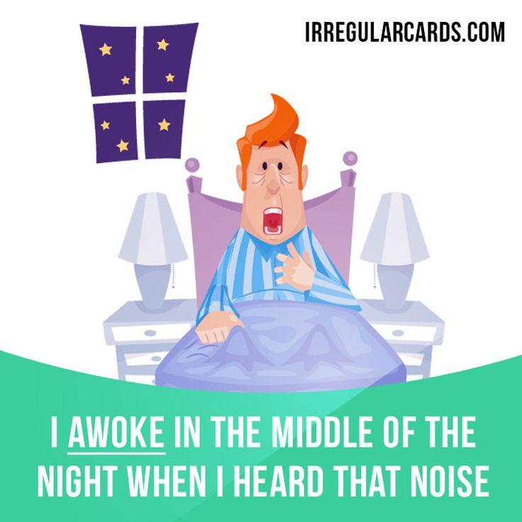 """Awake"" means to stop sleeping, to wake from sleep.  Example: I awoke in the middle of the night when I heard that noise.  #irregularverbs #englishverbs #verbs #english #englishlanguage #learnenglish #studyenglish #language #vocabulary #dictionary #efl #esl #tesl #tefl #toefl #ielts #toeic #englishlearning #vocab #awake"