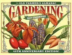 The Old Farmer's Almanac 2017 Gardening Calendar - http://www.darrenblogs.com/2016/09/the-old-farmers-almanac-2017-gardening-calendar/