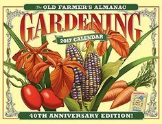 The Old Farmer's Almanac 2017 Gardening Calendar - http://www.darrenblogs.com/2016/09/the-old-farmers-almanac-2017-gardening-calendar/